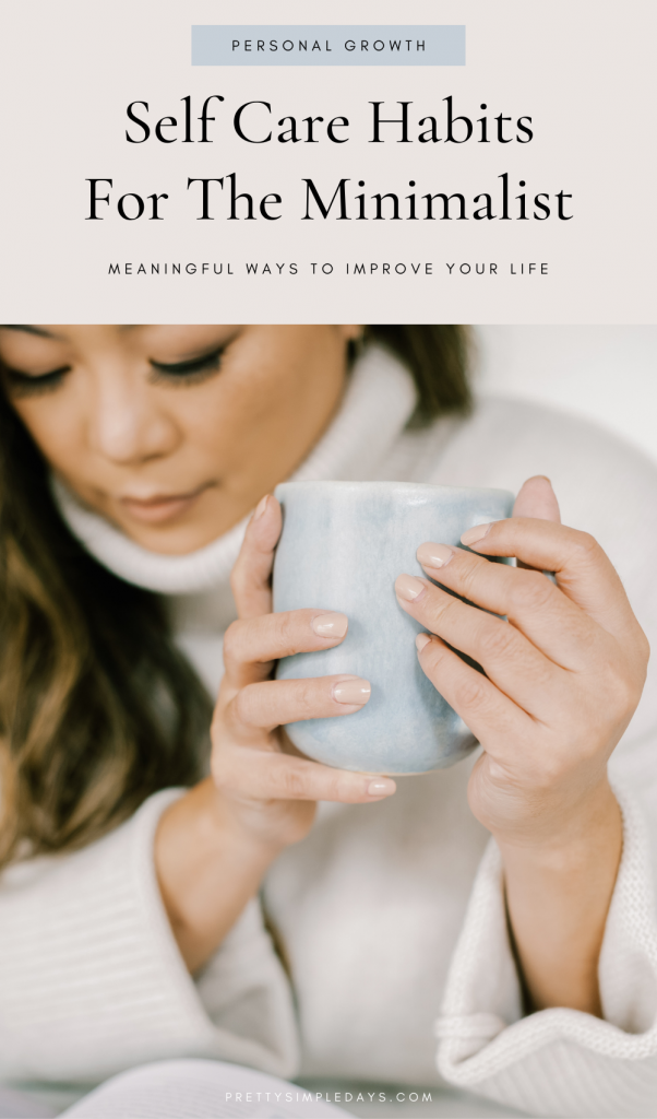 Self Care Habits for Minimalists | Pretty Simple Days